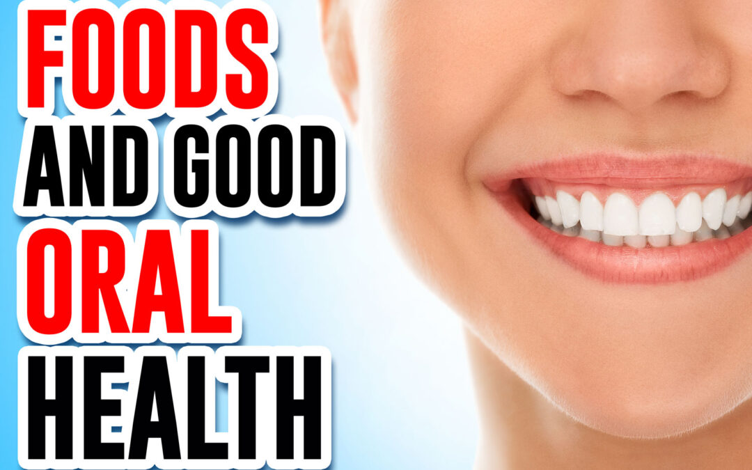 Foods and good oral health