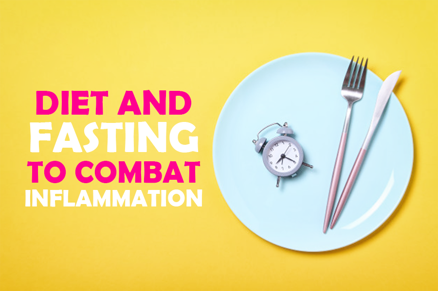 Diet and fasting to combat inflammation